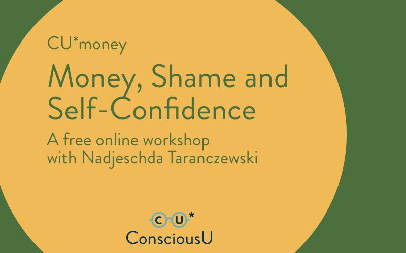 Monday, August 30 2021: Money, Shame & Self-Confidence // FREE Online Video Workshop