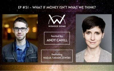 Podcast // What if money isn't what we think?