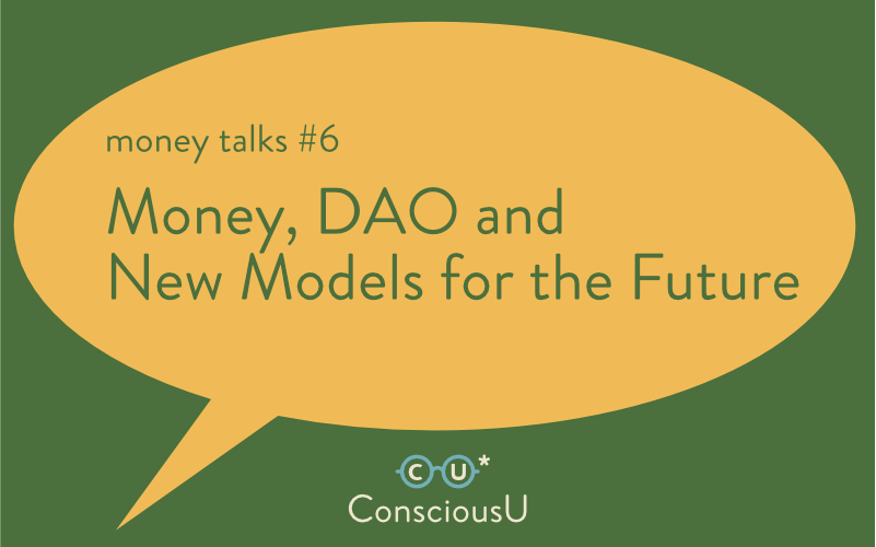 Free online panel talk: Money Talks // Money, DAO and New Models for the Future